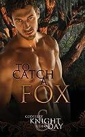 To Catch a Fox (Fox Mystery, #1)