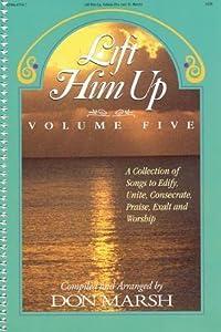 Lift Him Up - Volume 5