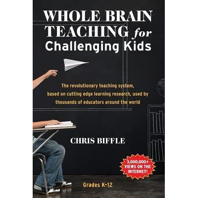 Whole Brain Teaching for Challenging Kids by Chris Biffle