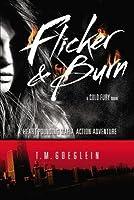 Flicker & Burn: A Cold Fury Novel