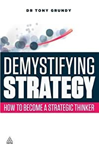 Demystifying Strategy: How to Become a Strategic Thinker