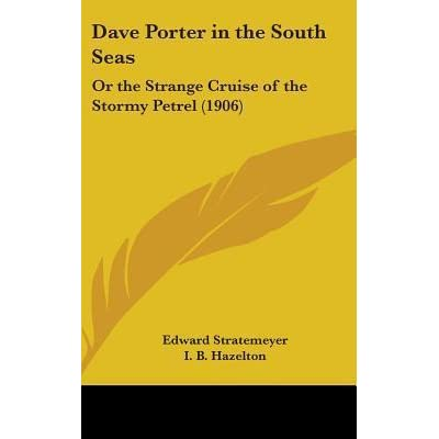Dave Porter in the South Seas: Or the Strange Cruise of the Stormy