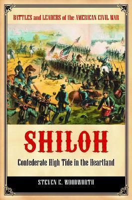 Shiloh: Confederate High Tide in the Heartland