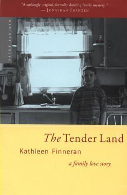 The Tender Land by Kathleen Finneran