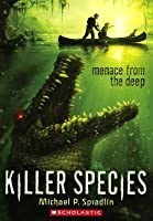 Menace from the Deep (Killer Species, #1)