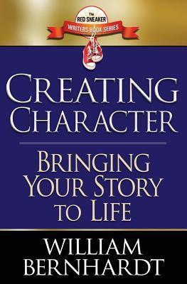 Creating Character: Bringing Your Story to Life (Red Sneaker Writers Books)