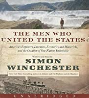 The Men Who United the States CD: The Men Who United the States CD