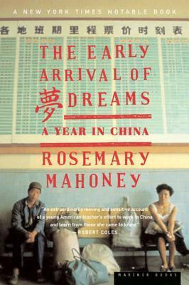 The Early Arrival of Dreams: A Year in China