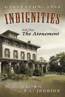 The Atonement (Galveston: 1900: Indignities #3)