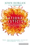 Rational Mysticism: Spirituality Meets Science in the Search for Enlightenment