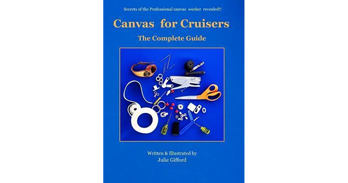Canvas For Cruisers The Complete Guide