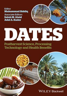Dates Postharvest Science, Processing Technology and Health Benefits