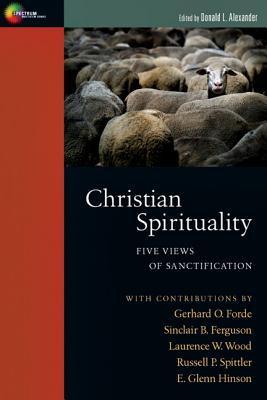 Christian Spirituality: Five Views of Sanctification