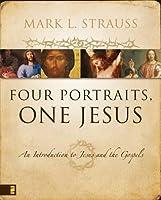 Four Portraits, One Jesus: A Survey of Jesus and the Gospels
