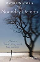 The Noonday Demon: A Modern Woman's Struggle with Soulweariness
