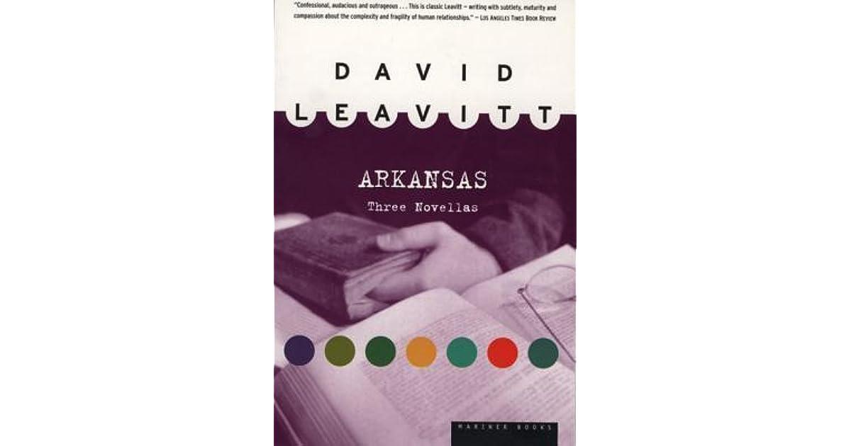 Arkansas Three Novellas Leavitt David 9780316641630 Amazon Com Books