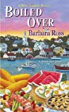 Boiled Over by Barbara  Ross
