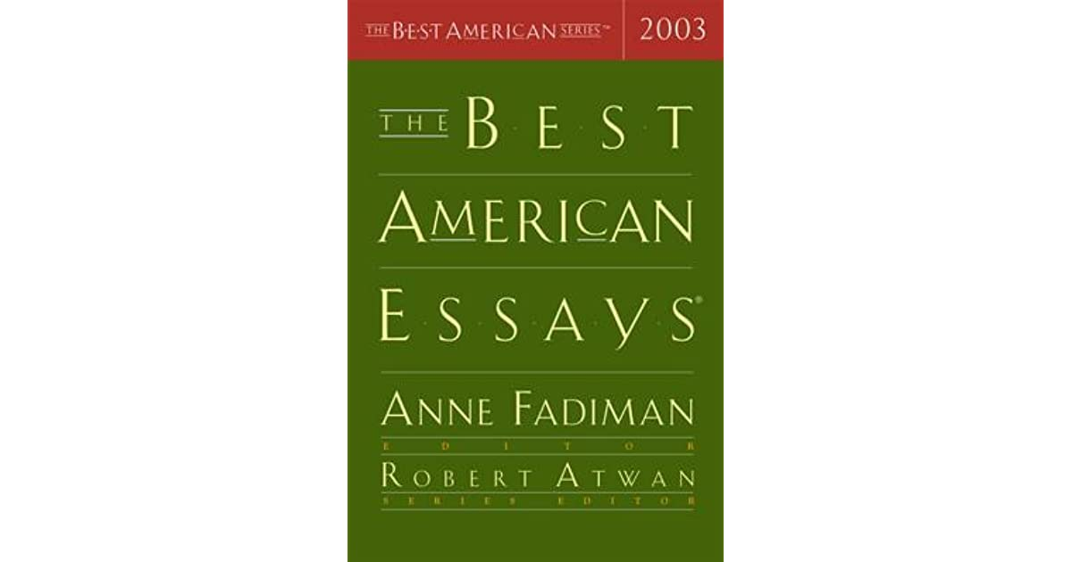fadiman essay Anne fadiman, author of ex of the american scholar over her policy of making the magazine a 'wildlife preserve for the endangered species of the essay'.