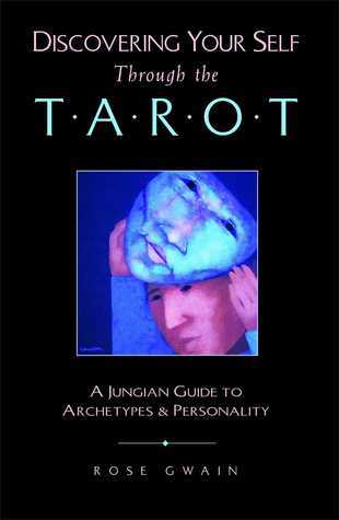 Discovering-Your-Self-Through-the-Tarot-A-Jungian-Guide-to-Archetypes-and-Personality