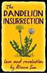 The Dandelion Insurrection: Love and Revolution