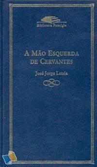A Mão Esquerda de Cervantes: Contos by José Jorge Letria