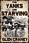 The Yanks Are Starving: A Novel of the Bonus Army