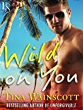 Wild on You