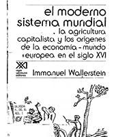 El moderno sistema mundial I: La agricultura capitalista y los orígenes de la economía-mundo Europea en el siglo XVI