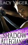 Shadow Allegiance (Unholy Alliance, #3)