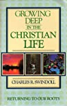 Growing Deep in the Christian Life Study Guide: Exploring the Roots of Our Christian Faith
