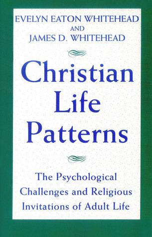 ➩ Christian Life Patterns  Ebook ➯ Author Evelyn Eaton Whitehead – Vejega.info