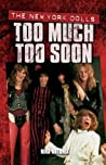 The New York Dolls: Too Much Too Soon
