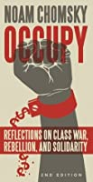 Occupy: Reflections on Class War, Rebellion and Solidarity
