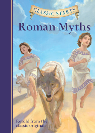 Roman Myths (Classic Starts)