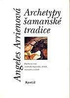 Archetypy šamanské tradice