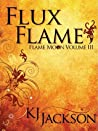 Flux Flame (Flame Moon, #3)