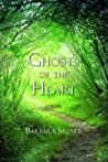 Ghosts of the Heart by Barbara Stoner