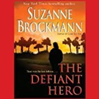 The Defiant Hero (Troubleshooters, #2)