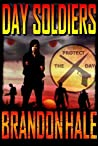 Day Soldiers by Brandon Hale