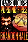 Purging Fires (Day Soldiers, #2)