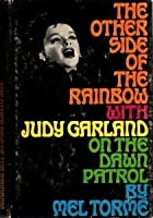 The other side of the rainbow: With Judy Garland on the dawn patrol