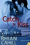 Catch 'n' Kiss by Rhian Cahill