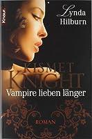 Vampire lieben länger (Kismet Knight, Ph.D., Vampire Psychologist, #3)