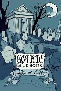 Gothic Blue Book III by Cynthia Pelayo