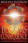 Blooms of Consequence (Dusk Gate Chronicles, #4)