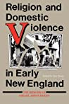 Religion and Domestic Violence in Early New England: The Memoirs of Abigail Abbot Bailey