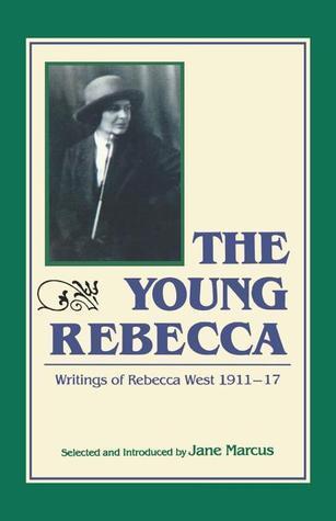 Young Rebecca: Writings, 1911-1917