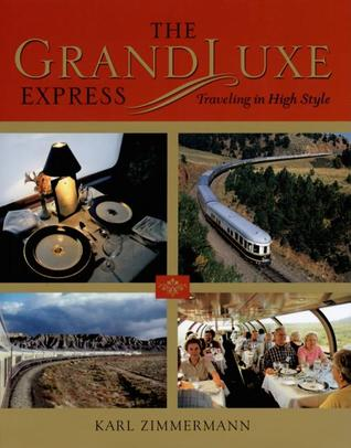 The Grandluxe Express: Traveling in High Style