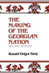 The Making of the Georgian Nation by Ronald Grigor Suny