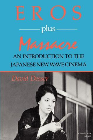 Eros Plus Massacre: An Introduction to the Japanese New Wave